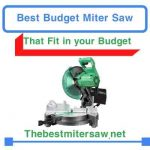 Best Budget Miter Saw 2020 - Review's & Buyer's Guide
