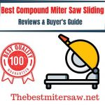 Best Compound Miter Saw Sliding 2020 Never Seen Before - Review's & Buyer's Guide
