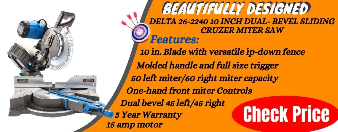 Delta 26-2240 10 Inch Dual- Bevel Sliding Cruzer Miter Saw Reviews