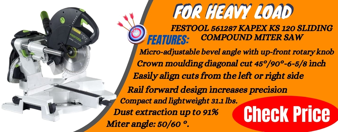 Festool 561287 Kapex KS 120 Sliding Compound Miter Saw review & Best Price