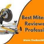 Best Miter Saw in 2021 - Never Seen Before - Reviews & Buyer's Guide