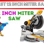 Best 12 Inch Miter Saw 2021 - Expert Reviews & Buyers Guide