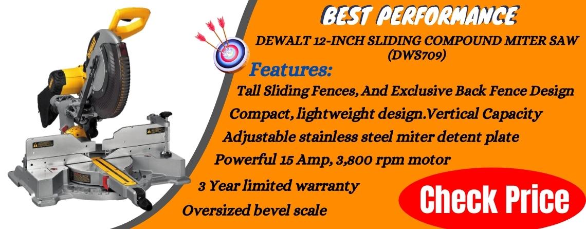 DEWALT 12-Inch Sliding Compound Miter Saw (DWS709) - Best Performance