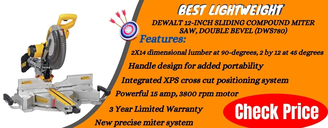 DEWALT 12-Inch Sliding Compound Miter Saw, Double Bevel (DWS780) - Best Lightweight