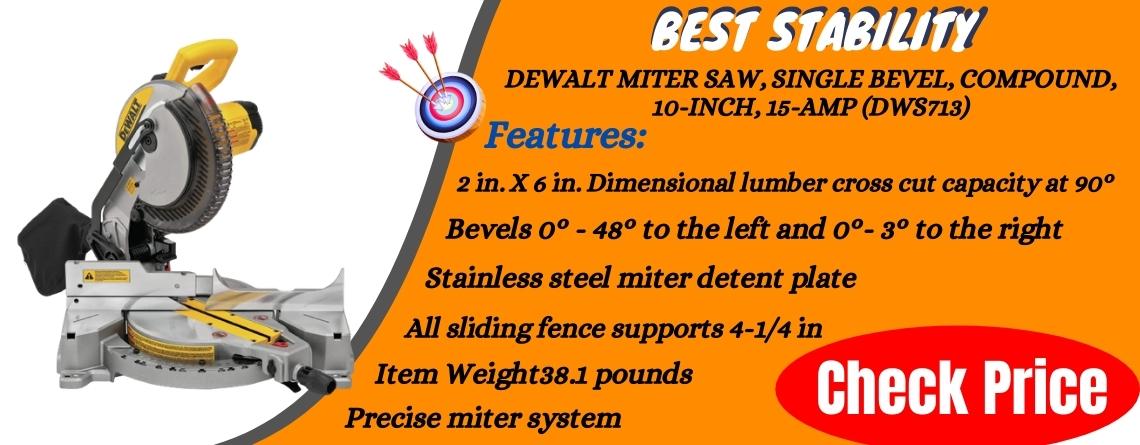 DEWALT Miter Saw, Single Bevel, Compound, 10-Inch, 15-Amp (DWS713) - Best Stability