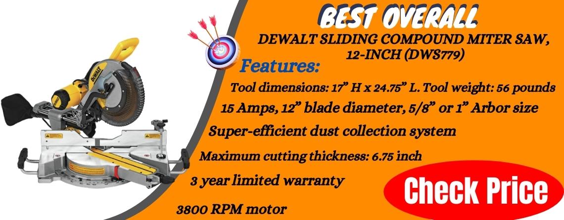 DEWALT Sliding Compound Miter Saw, 12-Inch DWS779 - Best Overall