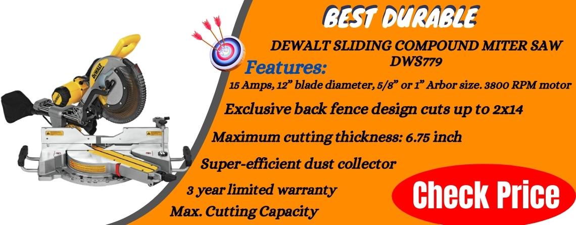 DEWALT Sliding Compound Miter Saw DWS779 - Best durable
