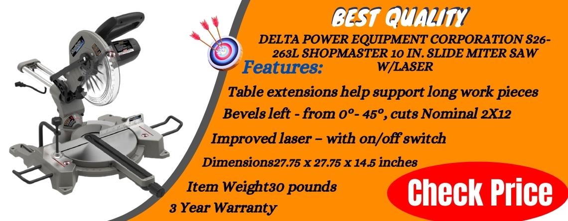 Delta Power Equipment Corporation S26-263L Shopmaster 10 In. Slide Miter Saw wLaser - Best Quality