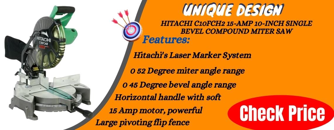 "5.Hitachi C10FCH2 15-Amp 10-inch Single Bevel Compound Miter Saw ""Unique Design"""