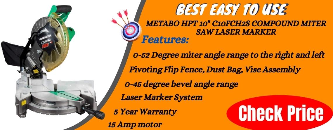.Metabo HPT 10 Compound Miter Saw Laser Marker 15-Amp Motor Single Bevel (C10FCH2S) - Best Easy To Use