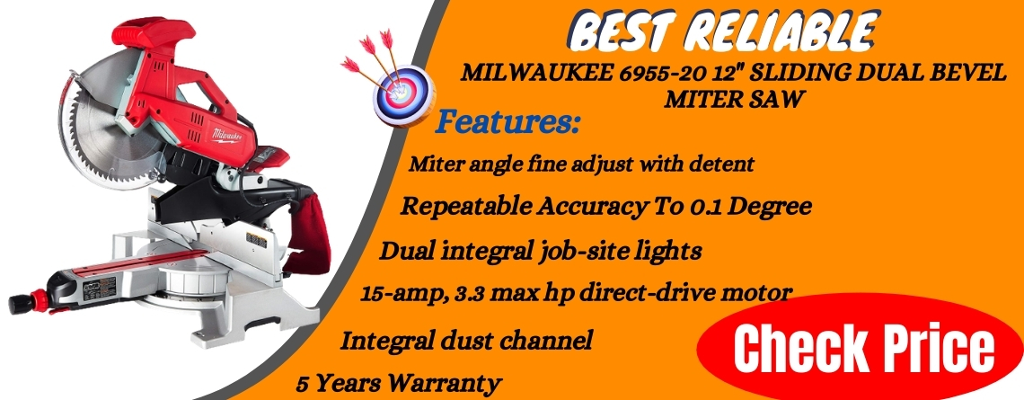 Milwaukee 6955-20 12 Sliding Dual Bevel Miter Saw - Best Reliable