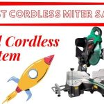 Best Cordless Miter Saw 2021- Reviews & Ultimate Buying Guide