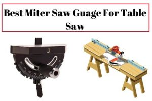 Best Miter Gauge For Table Saw