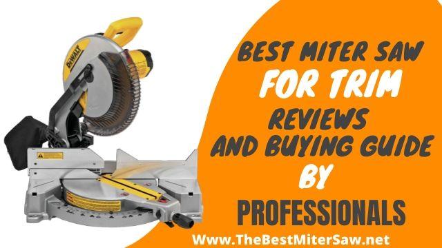 best miter saw for trim
