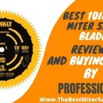 Best 10 inch Miter Saw Blade For Any Machine
