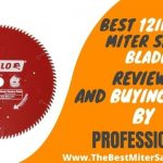 Best 12in Miter Saw Blade Never Seen Before Reviews & Buying Guide