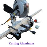 Cutting Aluminum With Miter Saw 2021?