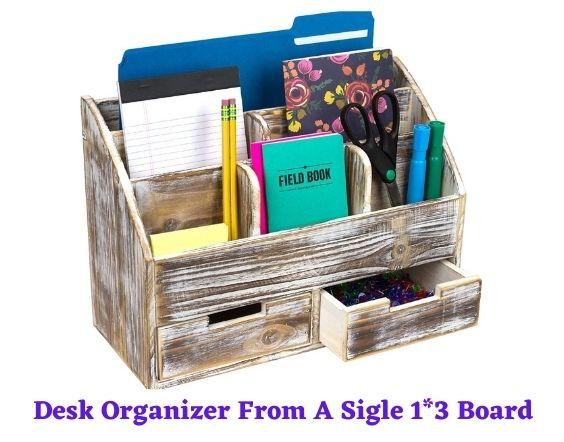 Desk Organizer From A Sigle 13 Board