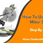 How To Use Ryobi Miter Saw? Step By Step