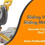 Sliding Vs Non Sliding Miter Saw