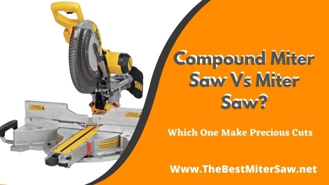 compound miter saw vs miter saw