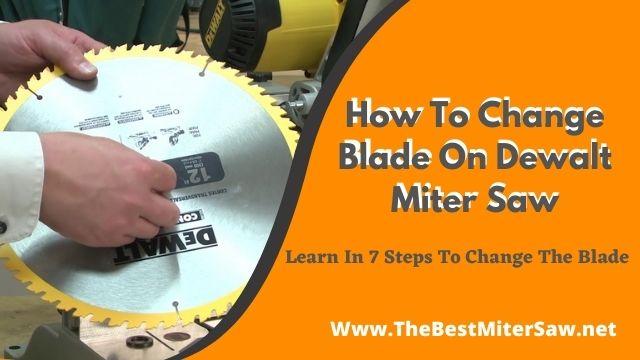 how to change blade on dewalt miter saw
