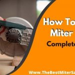 How To Use A Miter Saw 2021?