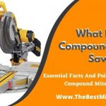 What Is A Compound Miter Saw? - In Details