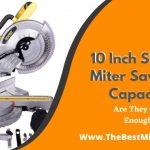 10 Inch Sliding Miter Saw Cut Capacity - Good Enough?