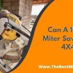 Can A 10 Inch Miter Saw Cut A 4X4