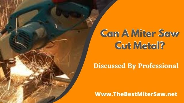 Can A Miter Saw Cut Metal