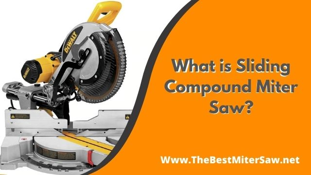 What is Sliding Compound Miter Saw